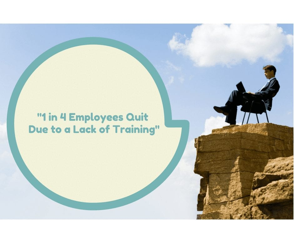 """1 in 4 Employees Quit Due to a Lack of Training"""