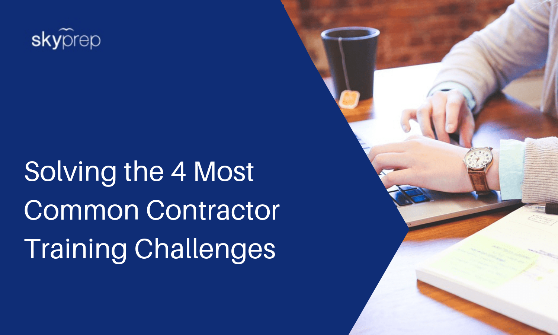 contractor training challenges